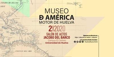 "Jornadas ""Museo de América"", motor de Huelva"